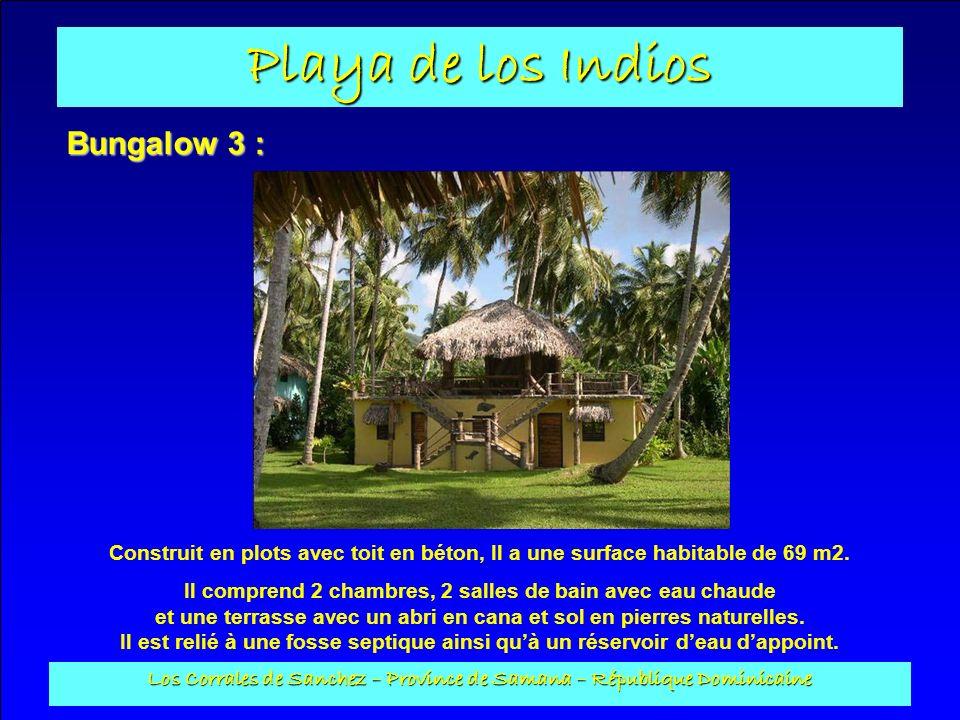 Playa de los Indios Los Corrales de Sanchez – Province de Samana – République Dominicaine Bungalow 3 : Construit en plots avec toit en béton, Il a une
