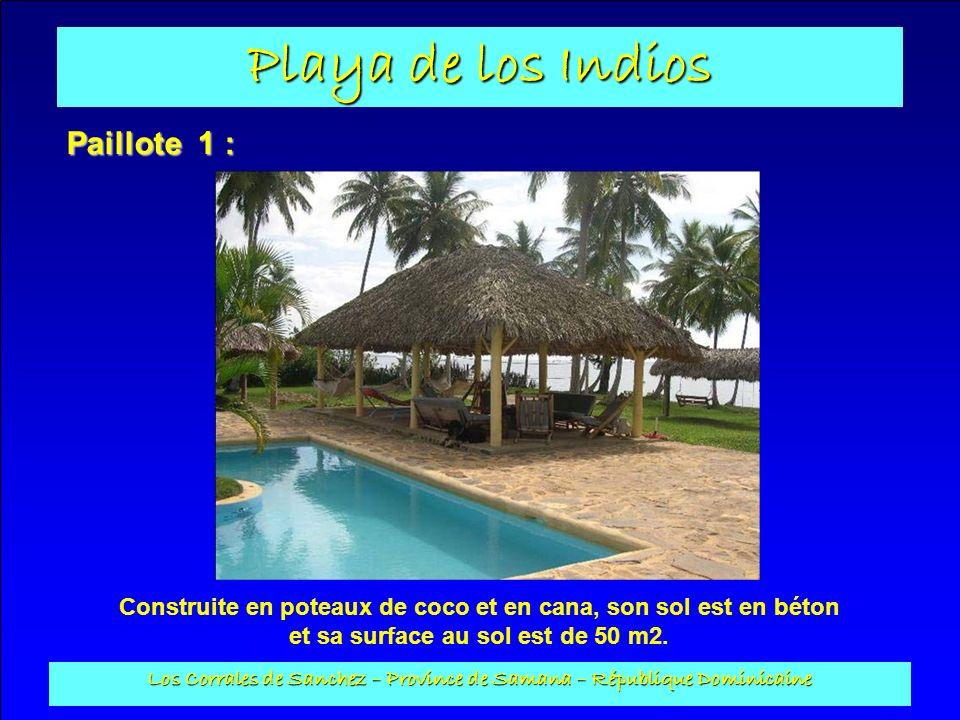 Playa de los Indios Los Corrales de Sanchez – Province de Samana – République Dominicaine Paillote 1 : Construite en poteaux de coco et en cana, son s