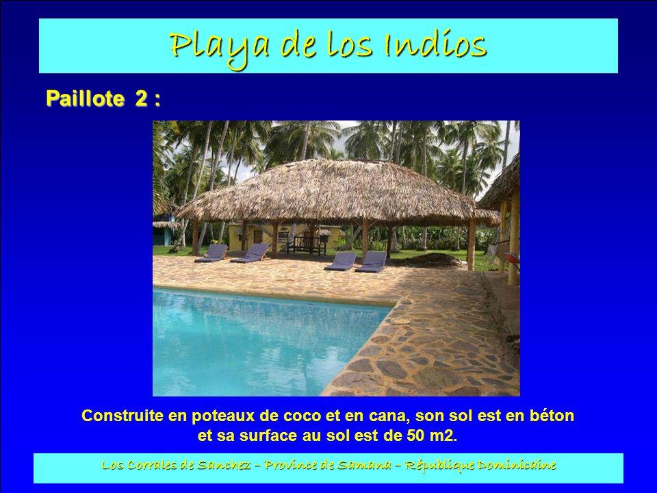Playa de los Indios Los Corrales de Sanchez – Province de Samana – République Dominicaine Paillote 2 : Construite en poteaux de coco et en cana, son s