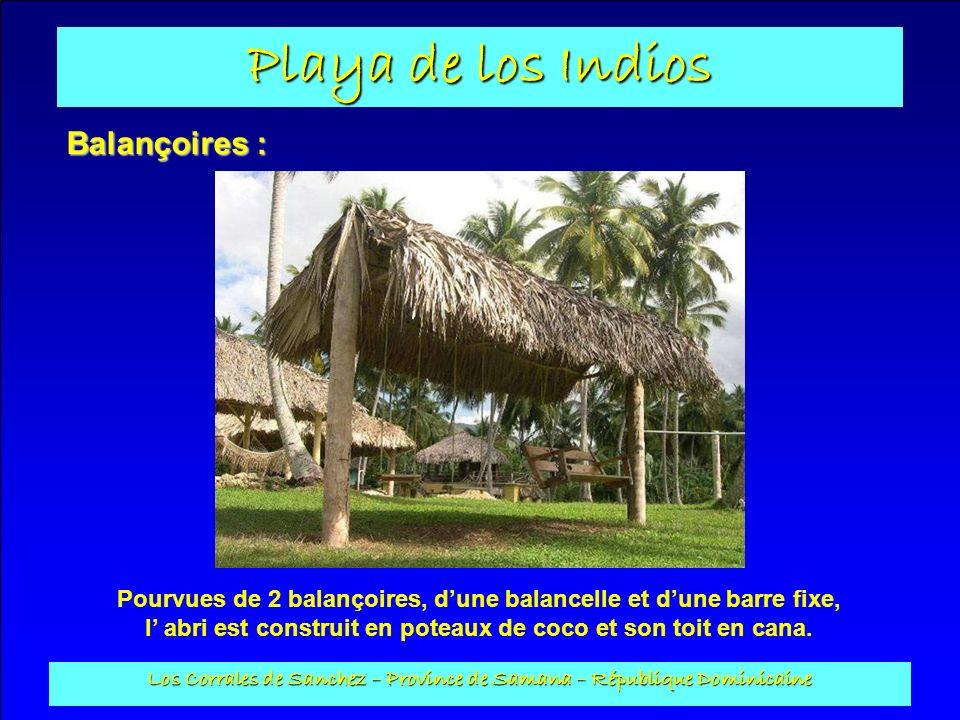 Playa de los Indios Los Corrales de Sanchez – Province de Samana – République Dominicaine Balançoires : Pourvues de 2 balançoires, dune balancelle et