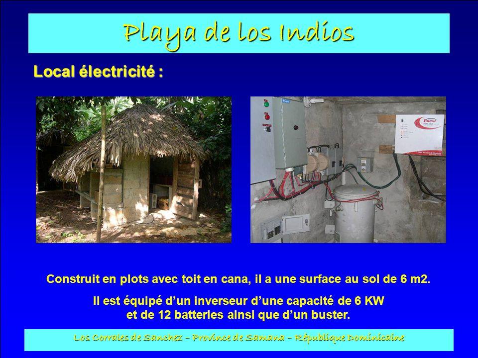Playa de los Indios Los Corrales de Sanchez – Province de Samana – République Dominicaine Local électricité : Construit en plots avec toit en cana, il