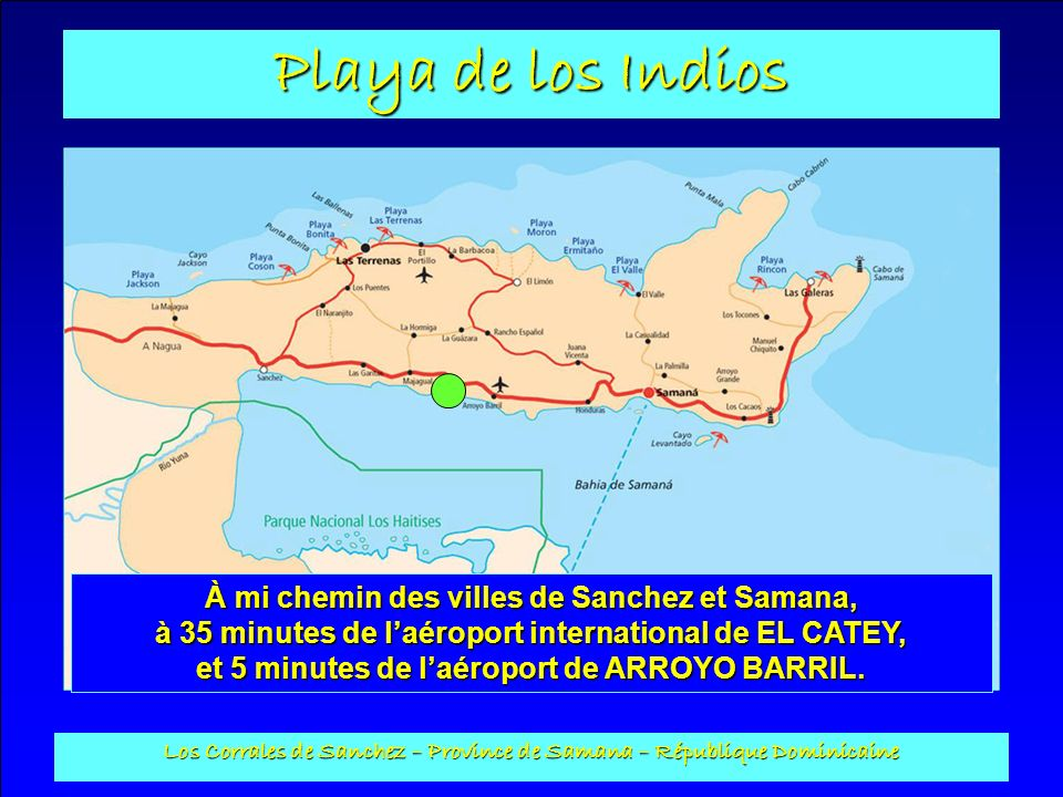 Playa de los Indios Los Corrales de Sanchez – Province de Samana – République Dominicaine Complexe touristique à dimensions humaines, la Playa de los Indios à une superficie de 17921,65 m2