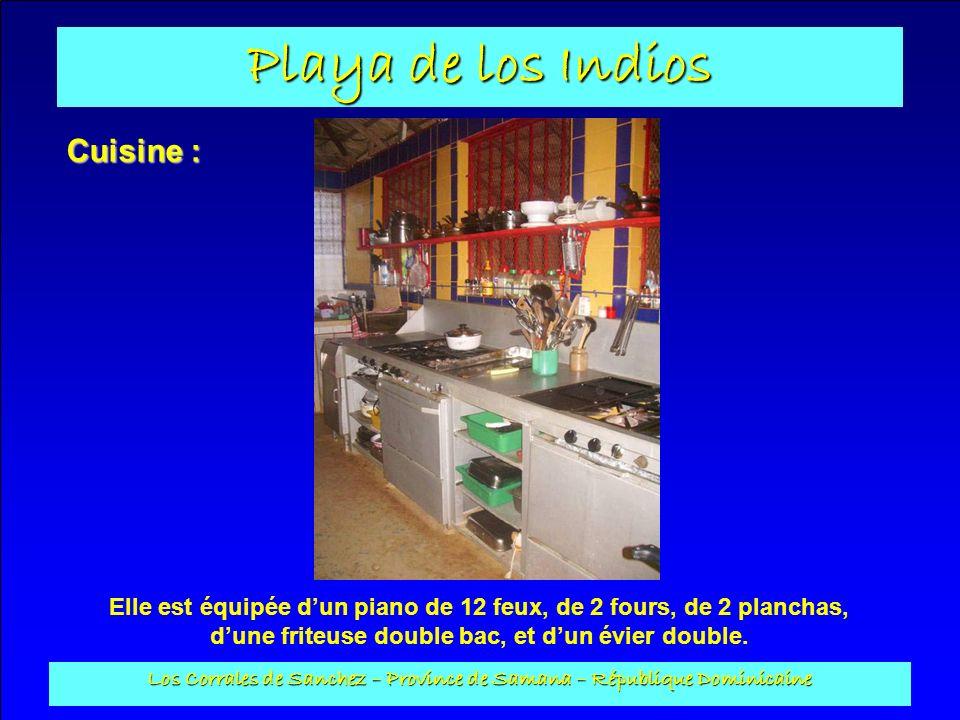 Playa de los Indios Los Corrales de Sanchez – Province de Samana – République Dominicaine Cuisine : Elle est équipée dun piano de 12 feux, de 2 fours,