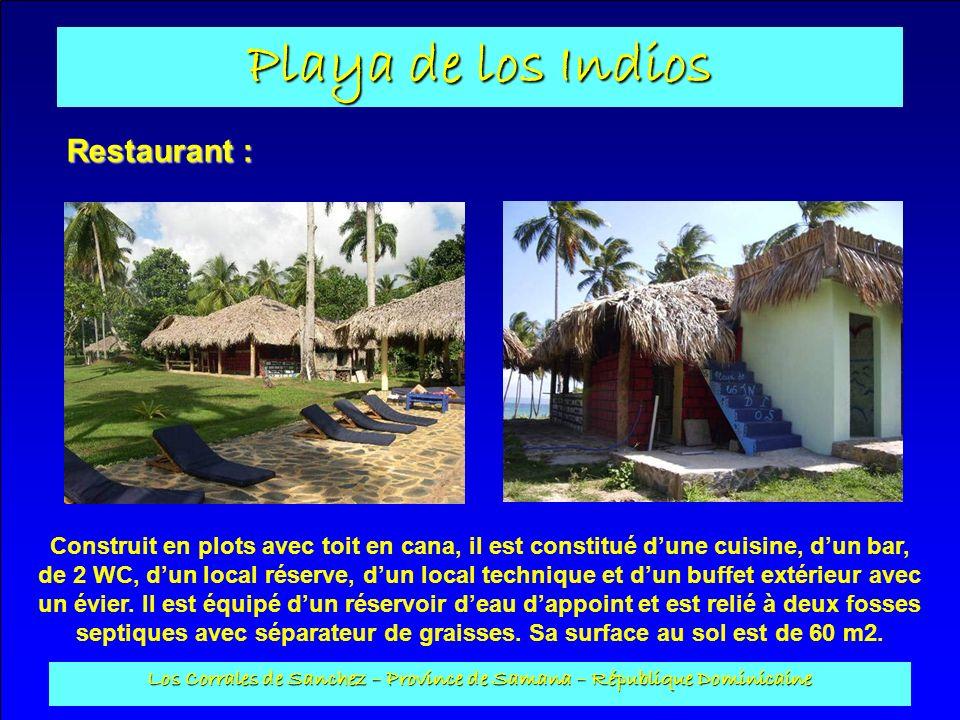 Playa de los Indios Los Corrales de Sanchez – Province de Samana – République Dominicaine Restaurant : Construit en plots avec toit en cana, il est co