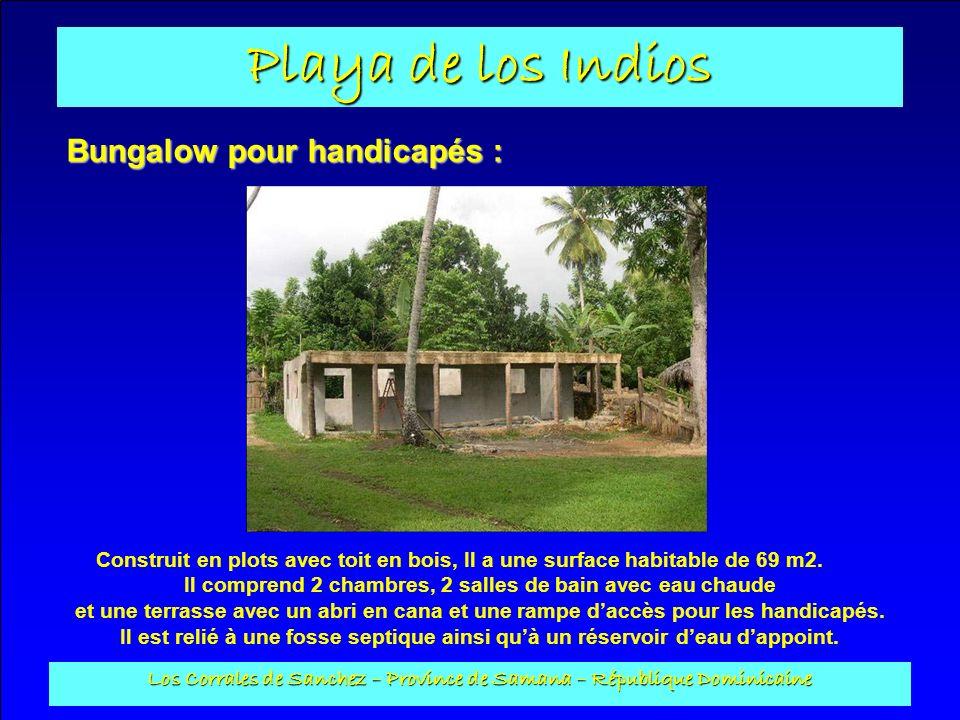 Playa de los Indios Los Corrales de Sanchez – Province de Samana – République Dominicaine Bungalow pour handicapés : Construit en plots avec toit en b