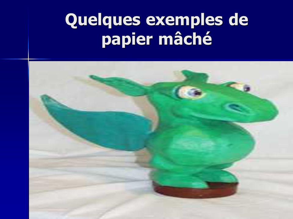 Quelques exemples de papier mâché