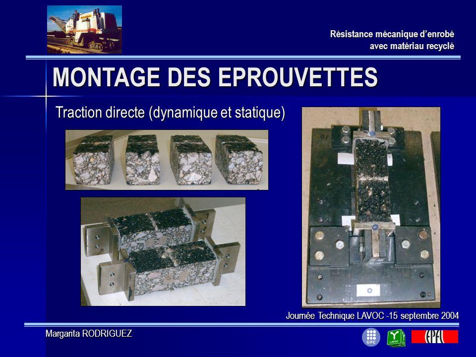 MONTAGE DES EPROUVETTES Résistance mécanique denrobé avec matériau recyclé Traction directe (dynamique et statique) Journée Technique LAVOC -15 septem