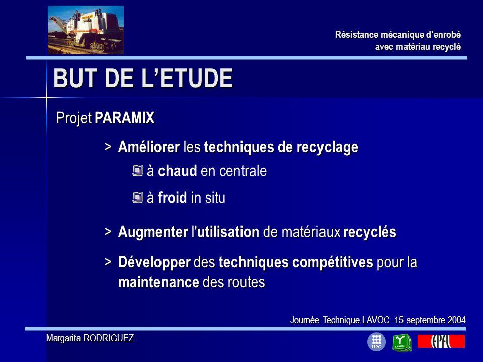BUT DE LETUDE Résistance mécanique denrobé avec matériau recyclé Projet PARAMIX > Améliorer les techniques de recyclage à chaud en centrale à froid in