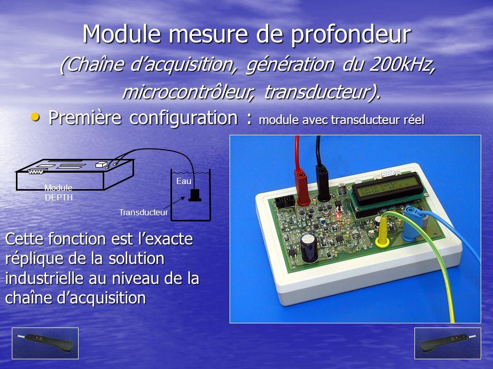 Module mesure de profondeur Première configuration : module avec transducteur réel Première configuration : module avec transducteur réel Module DEPTH