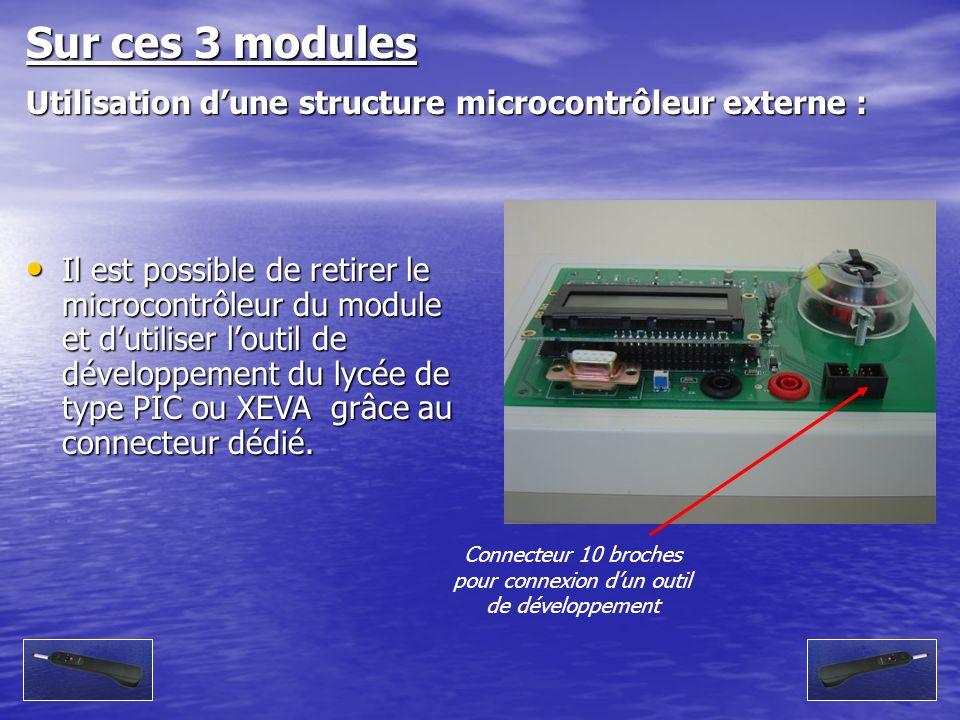 Il est possible de retirer le microcontrôleur du module et dutiliser loutil de développement du lycée de type PIC ou XEVA grâce au connecteur dédié. I