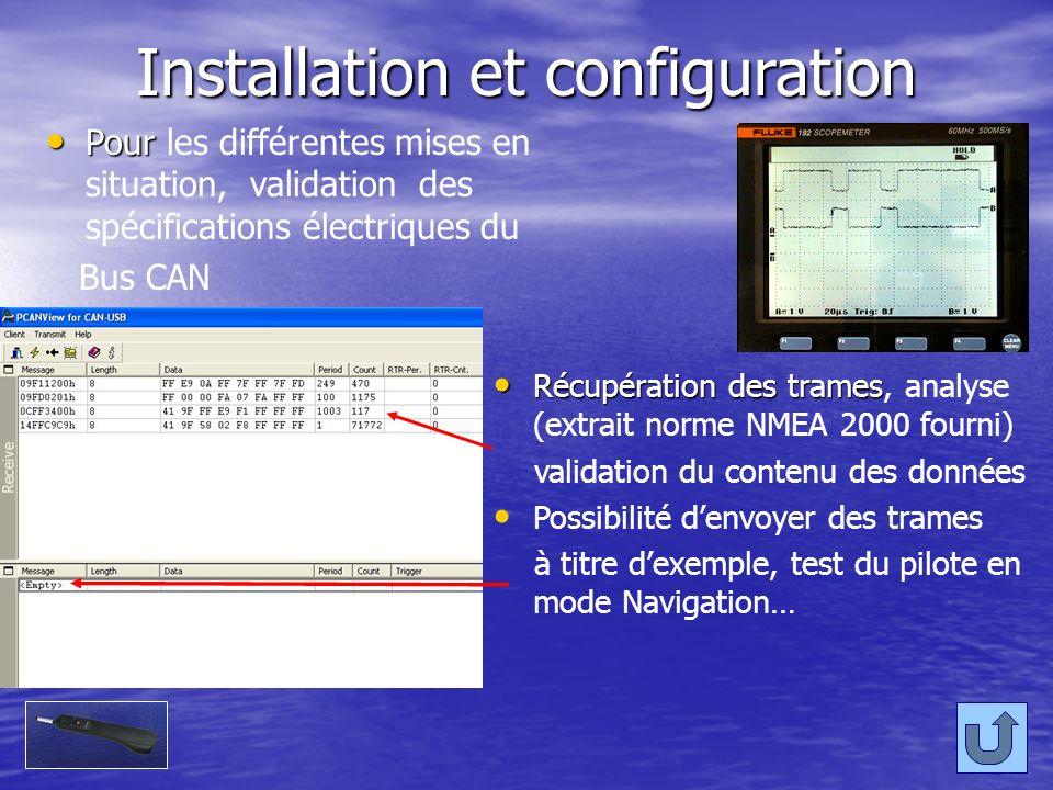 Installation et configuration Pour Pour les différentes mises en situation, validation des spécifications électriques du Bus CAN Récupération des tram