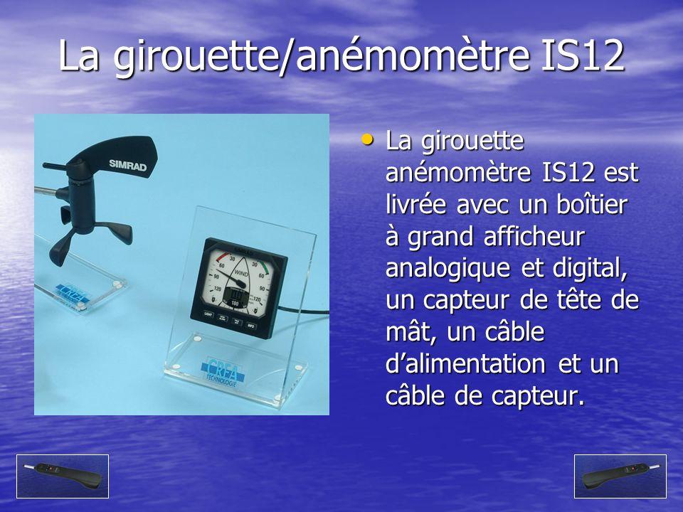 La girouette/anémomètre IS12 La girouette anémomètre IS12 est livrée avec un boîtier à grand afficheur analogique et digital, un capteur de tête de mâ