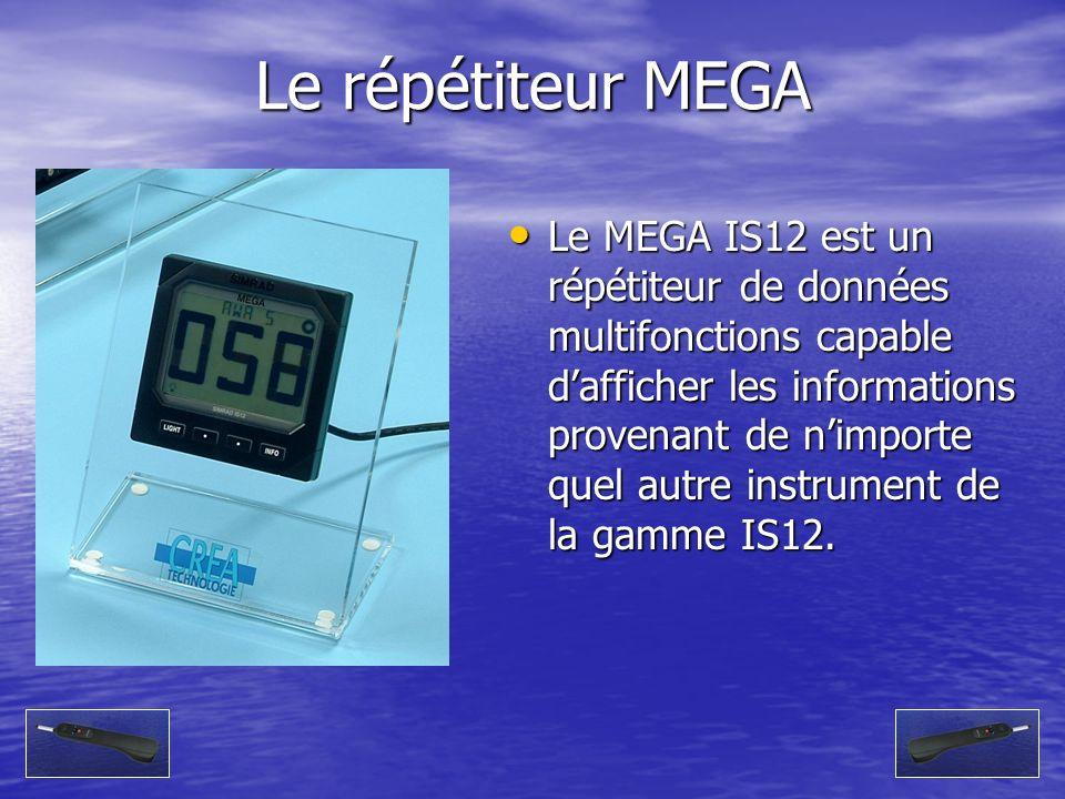 Le répétiteur MEGA Le MEGA IS12 est un répétiteur de données multifonctions capable dafficher les informations provenant de nimporte quel autre instru