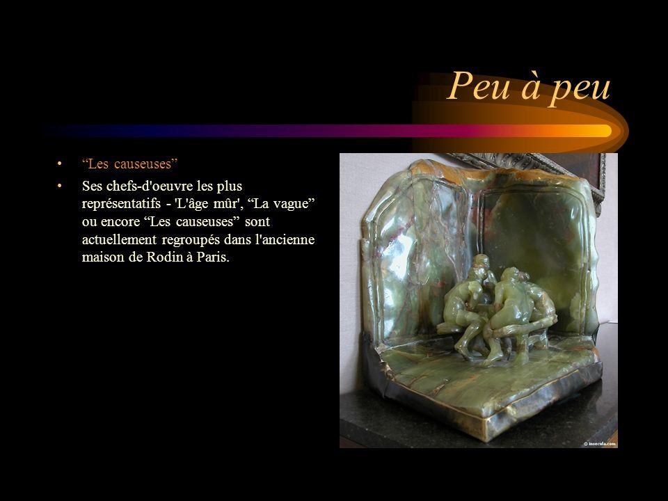 Peu à peu Les causeuses Ses chefs-d oeuvre les plus représentatifs - L âge mûr , La vague ou encore Les causeuses sont actuellement regroupés dans l ancienne maison de Rodin à Paris.