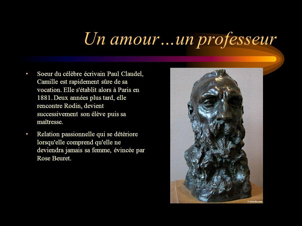 Un amour…un professeur Soeur du célèbre écrivain Paul Claudel, Camille est rapidement sûre de sa vocation. Elle s'établit alors à Paris en 1881. Deux
