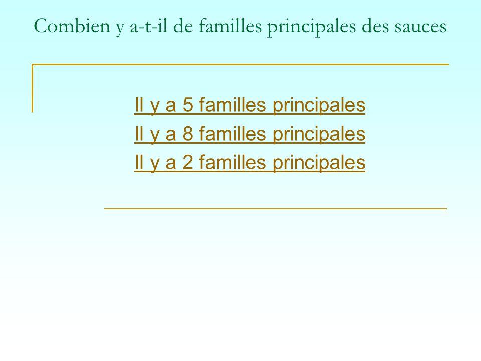 Combien y a-t-il de familles principales des sauces Il y a 5 familles principales Il y a 8 familles principales Il y a 2 familles principales