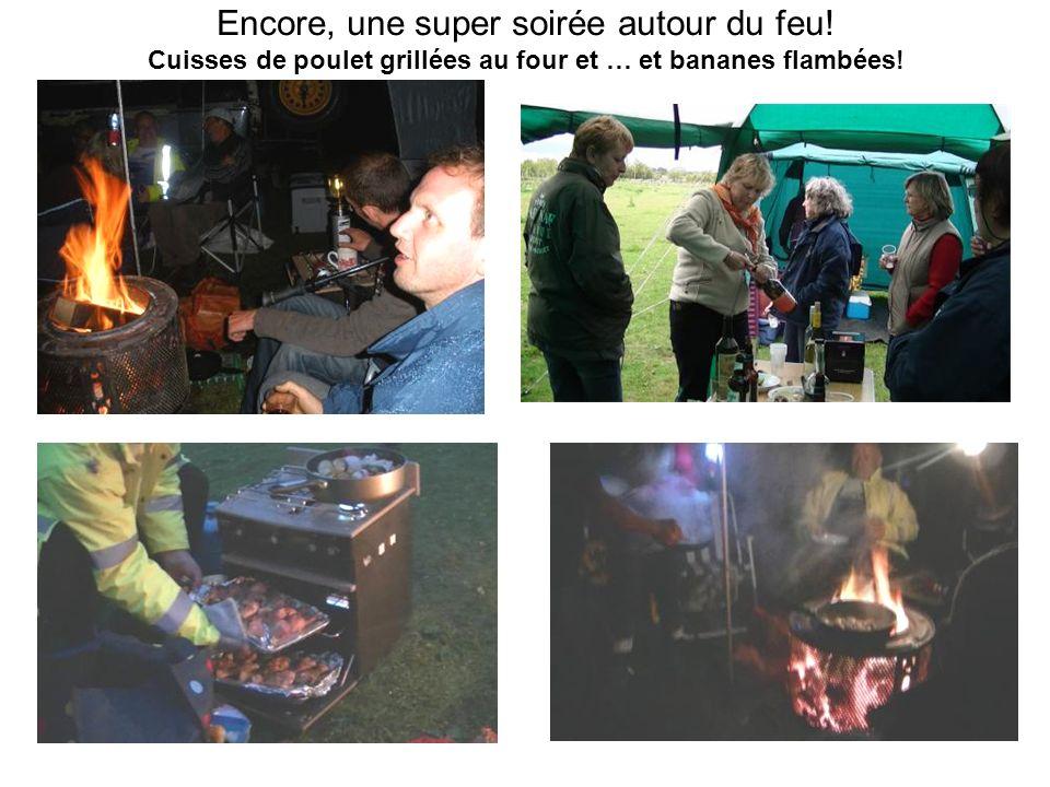 Encore, une super soirée autour du feu! Cuisses de poulet grillées au four et … et bananes flambées!