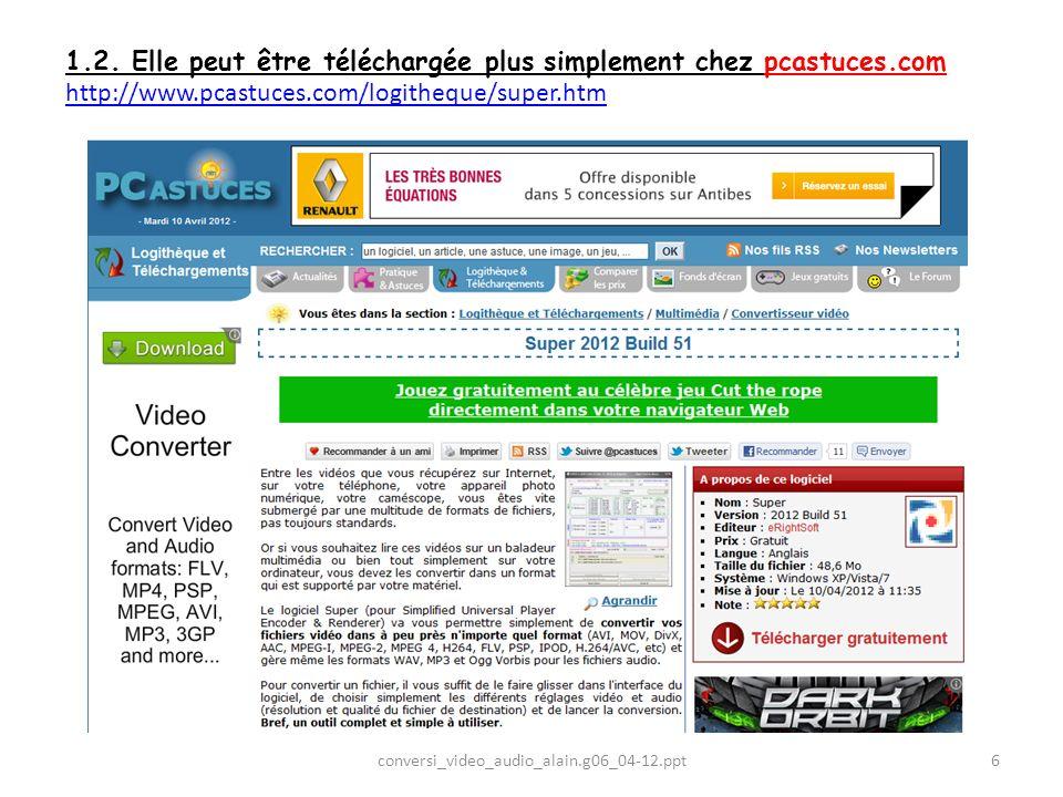 1.2. Elle peut être téléchargée plus simplement chez pcastuces.com http://www.pcastuces.com/logitheque/super.htm http://www.pcastuces.com/logitheque/s