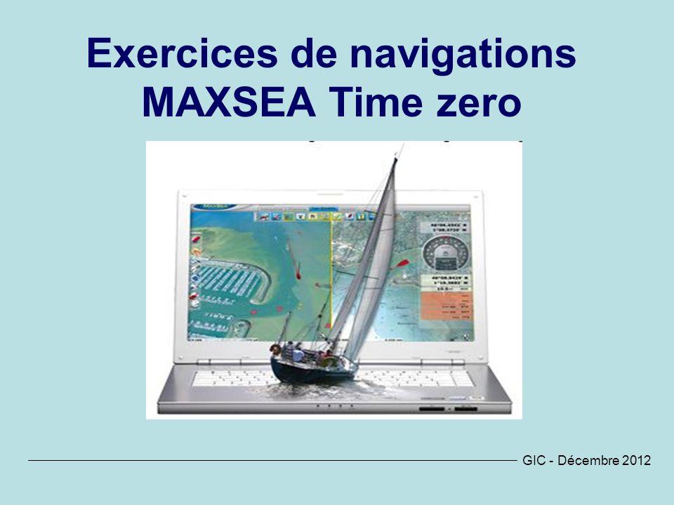 Exercices de navigations MAXSEA Time zero GIC - Décembre 2012