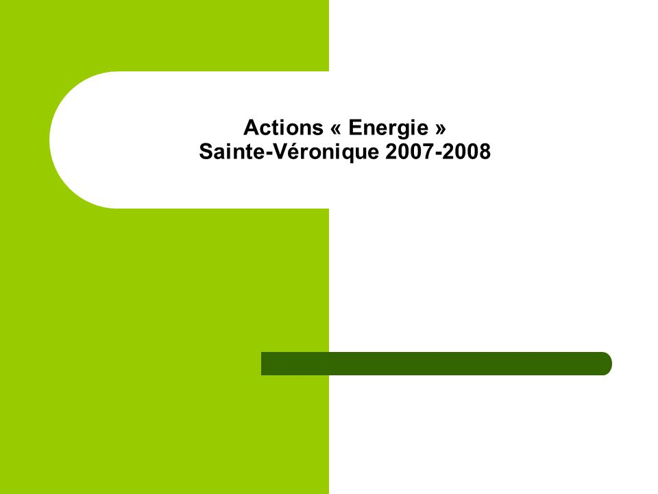Actions « Energie » Sainte-Véronique 2007-2008