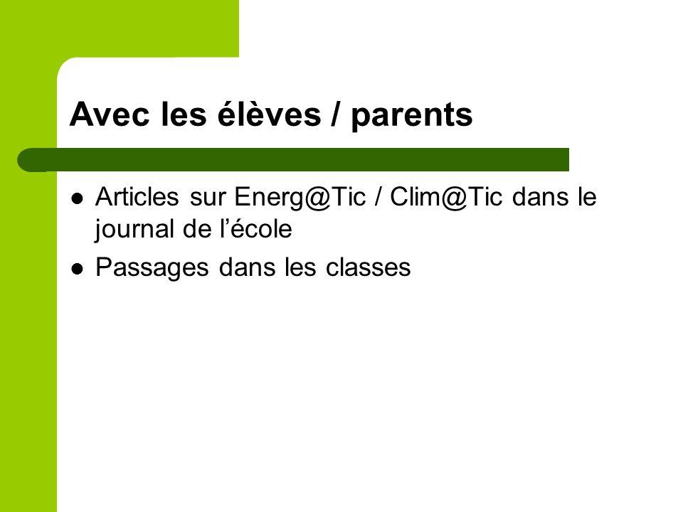 Avec les élèves / parents Articles sur Energ@Tic / Clim@Tic dans le journal de lécole Passages dans les classes