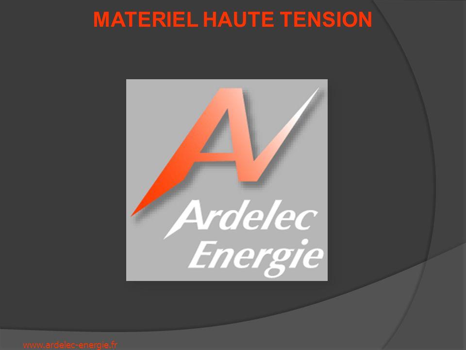 www.ardelec-energie.fr MATERIEL HAUTE TENSION