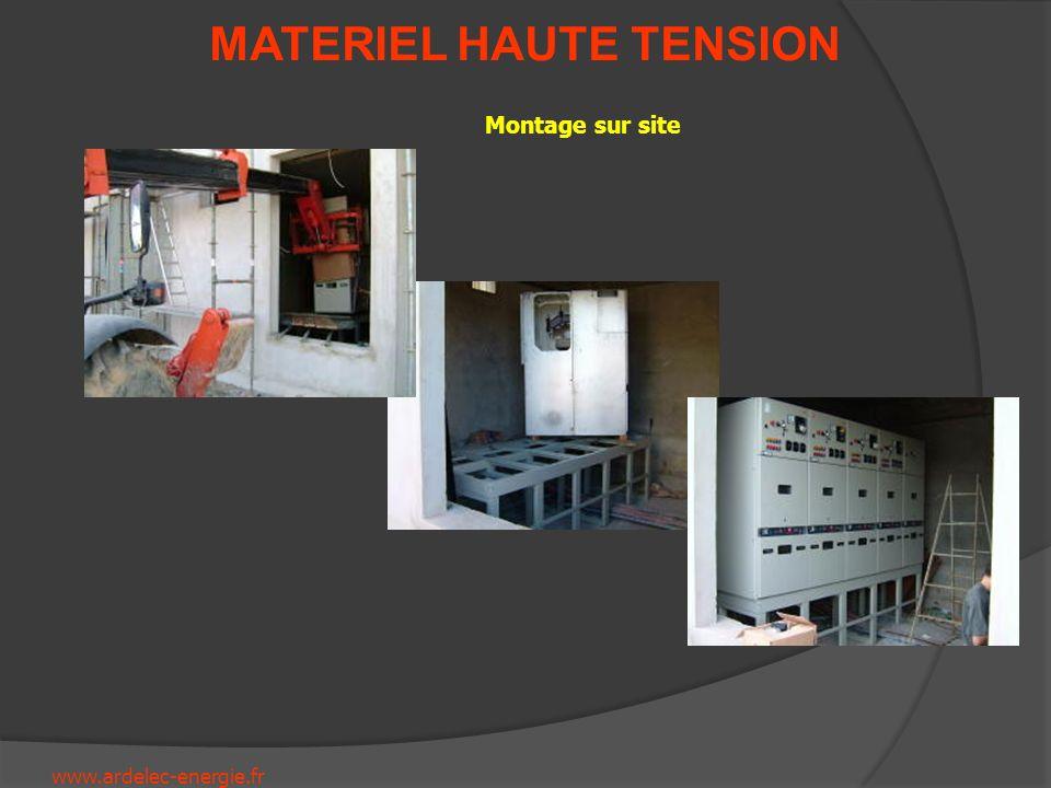 www.ardelec-energie.fr MATERIEL HAUTE TENSION Montage sur site