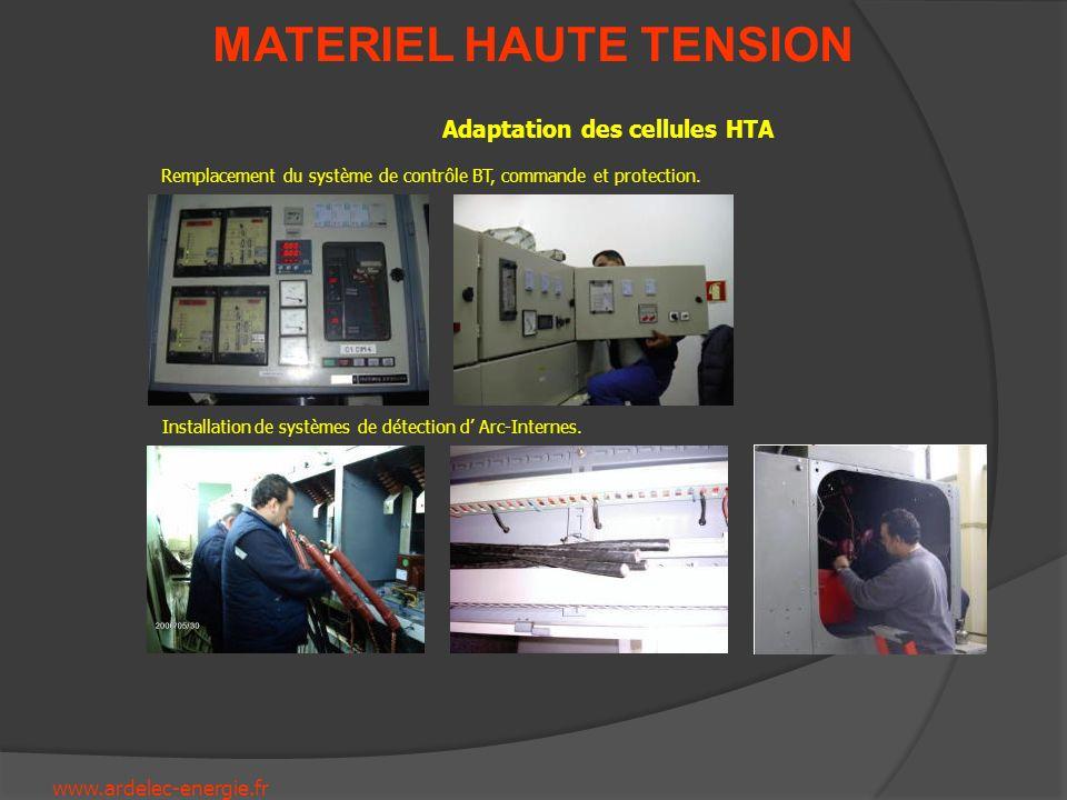 www.ardelec-energie.fr MATERIEL HAUTE TENSION Adaptation des cellules HTA Remplacement du système de contrôle BT, commande et protection. Installation