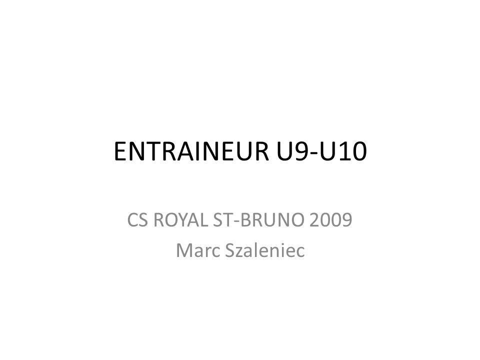 ENTRAINEUR U9-U10 CS ROYAL ST-BRUNO 2009 Marc Szaleniec