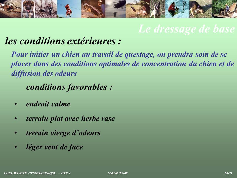 Le dressage de base les conditions extérieures : Pour initier un chien au travail de questage, on prendra soin de se placer dans des conditions optima