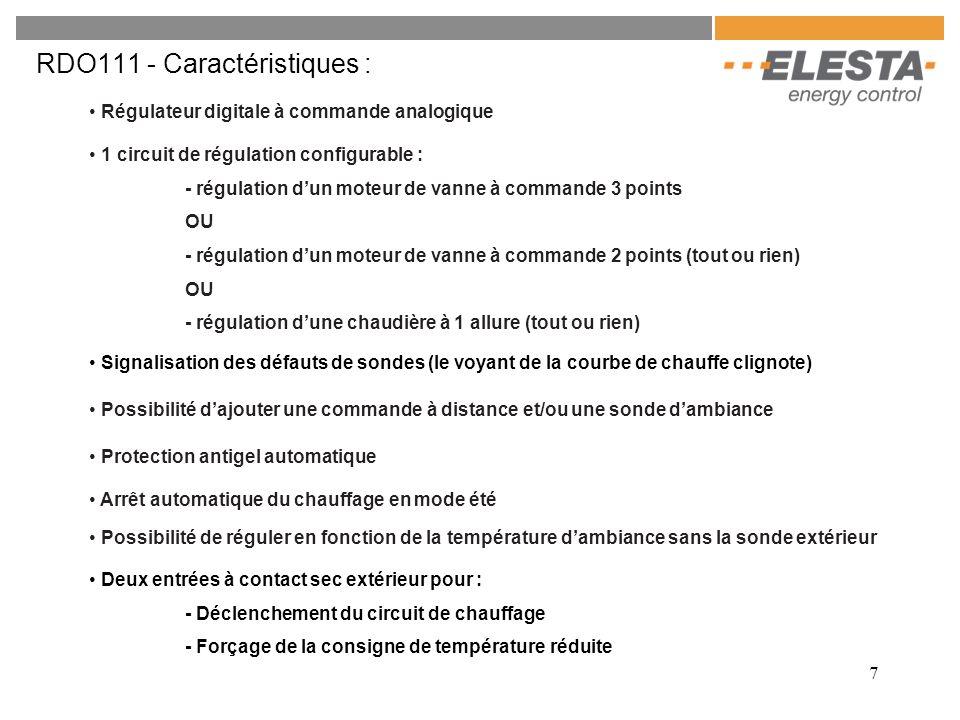 7 RDO111 - Caractéristiques : 1 circuit de régulation configurable : - régulation dun moteur de vanne à commande 3 points OU - régulation dun moteur d