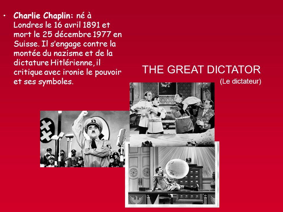 Charlie Chaplin: né à Londres le 16 avril 1891 et mort le 25 décembre 1977 en Suisse. Il sengage contre la montée du nazisme et de la dictature Hitlér