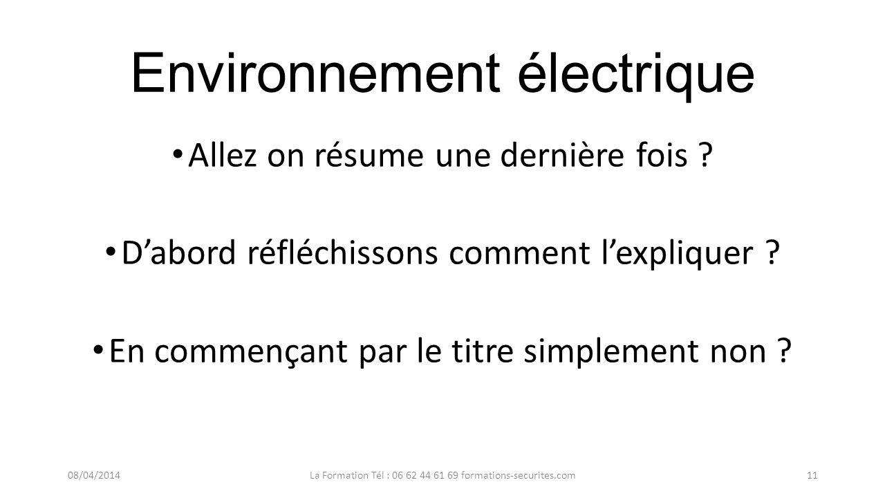 Environnement électrique Nous allons vous poser des questions sur ce chapitre vous devez maintenant pouvoir expliquer ce quest lenvironnement électriq