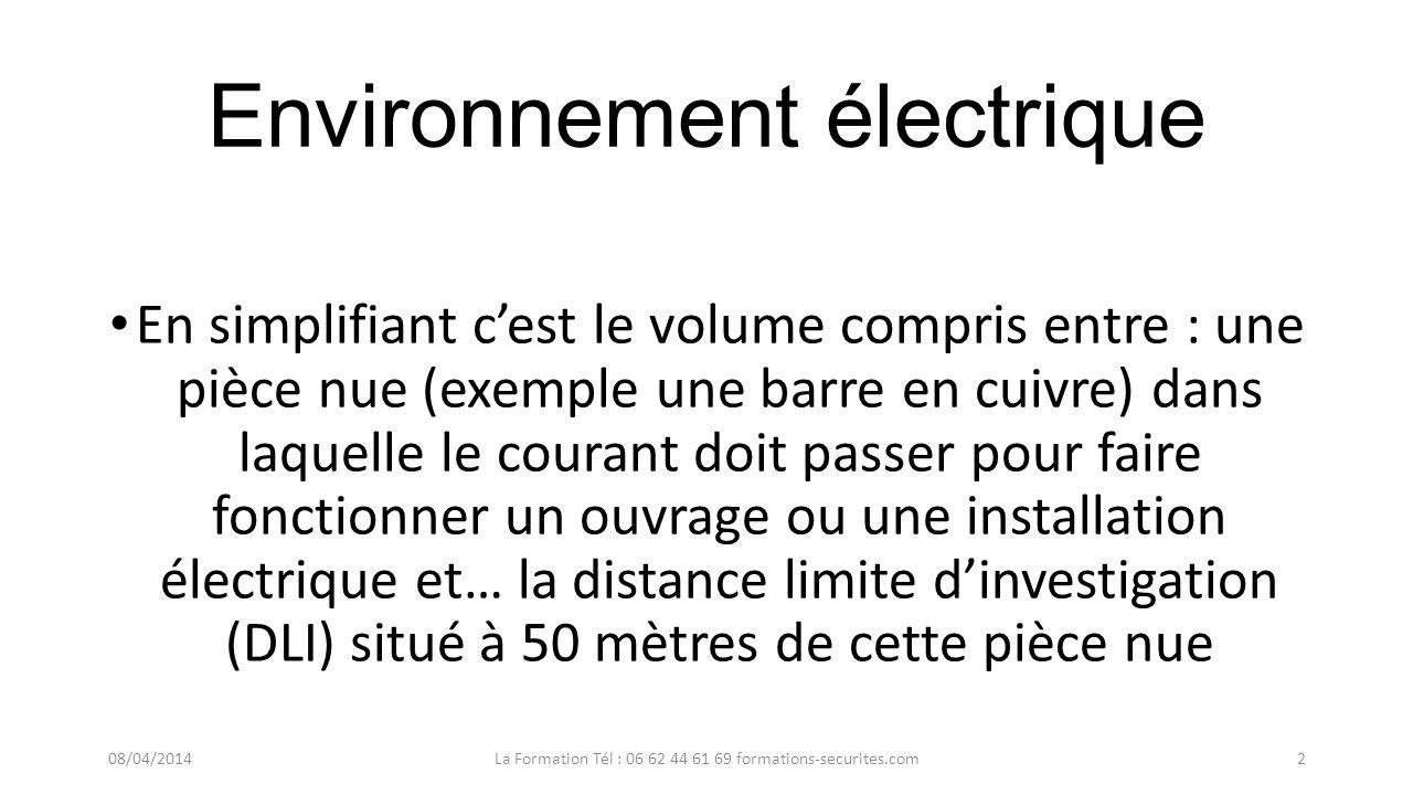 Définitions relatives aux distances zones et locaux (lien avec le voisinage) 1 : Environnement électrique 08/04/2014La Formation Tél : 06 62 44 61 69