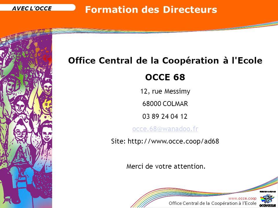 www.occe.coop Office Central de la Coopération à lEcole AVEC LOCCE Formation des Directeurs Office Central de la Coopération à l'Ecole OCCE 68 12, rue