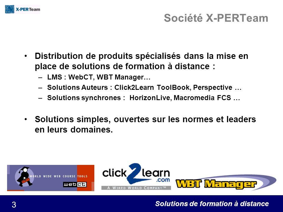 Solutions de formation à distance 3 Société X-PERTeam Distribution de produits spécialisés dans la mise en place de solutions de formation à distance