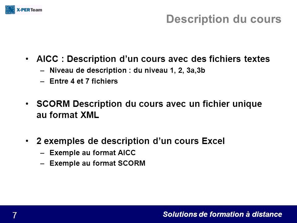 Solutions de formation à distance 7 Description du cours AICC : Description dun cours avec des fichiers textes –Niveau de description : du niveau 1, 2