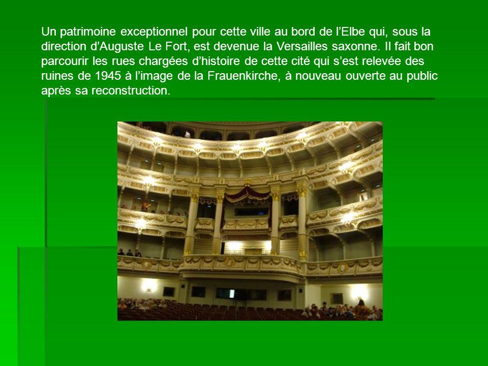 Un patrimoine exceptionnel pour cette ville au bord de lElbe qui, sous la direction dAuguste Le Fort, est devenue la Versailles saxonne. Il fait bon p