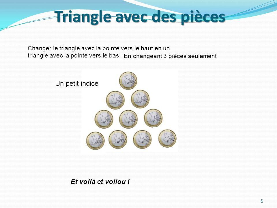 Triangle avec des pièces Changer le triangle avec la pointe vers le haut en un triangle avec la pointe vers le bas.