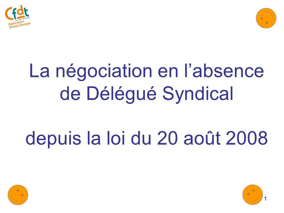 1 La négociation en labsence de Délégué Syndical depuis la loi du 20 août 2008