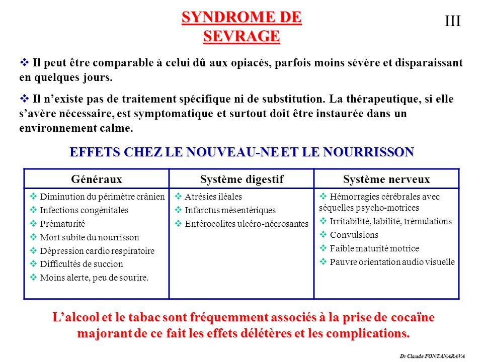 Dr Claude FONTANARAVA SYNDROME DE SEVRAGE Il peut être comparable à celui dû aux opiacés, parfois moins sévère et disparaissant en quelques jours. Il