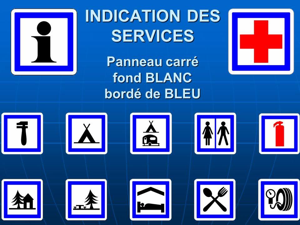 INDICATION DES SERVICES Panneau carré fond BLANC bordé de BLEU