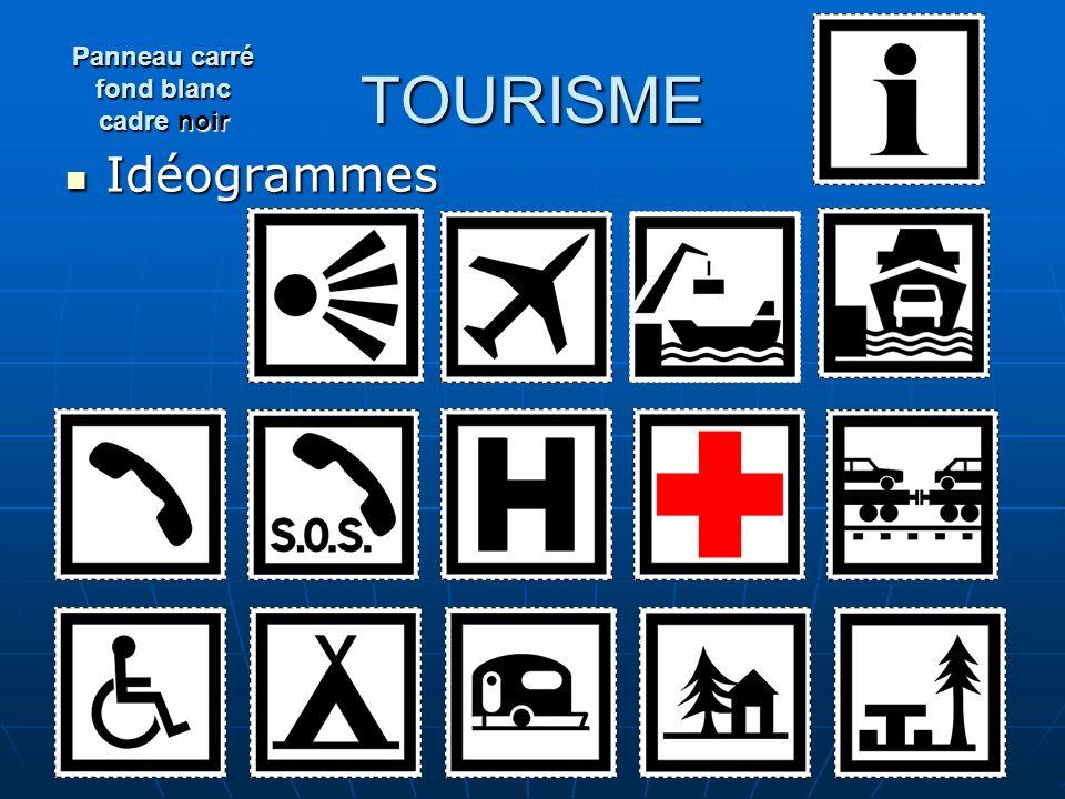 TOURISME Idéogrammes Idéogrammes Panneau carré fond blanc cadre noir