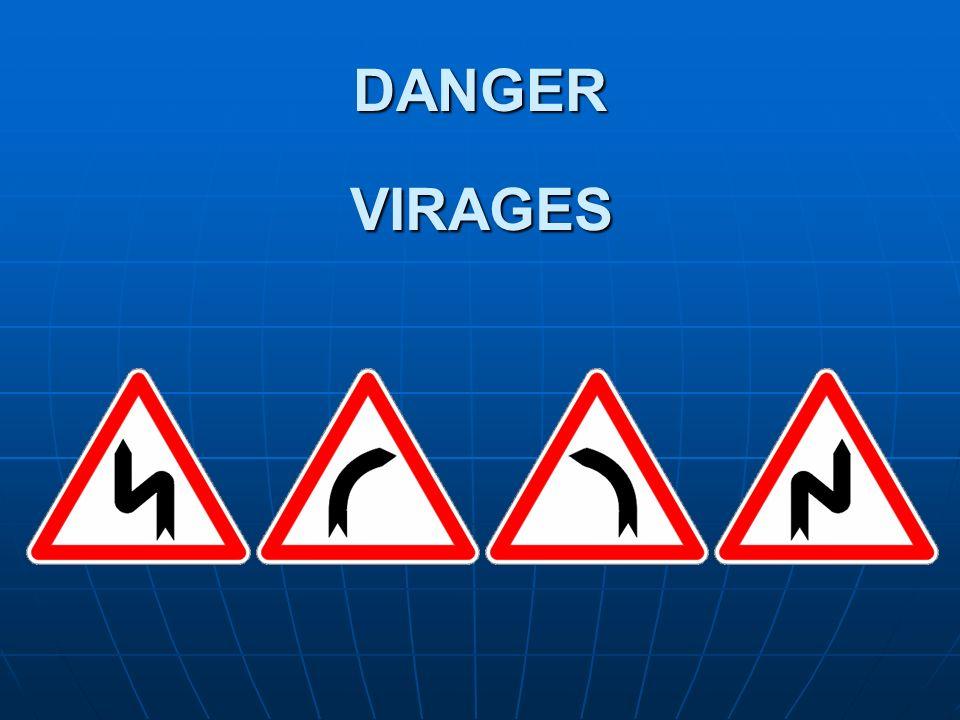 DANGER VIRAGES