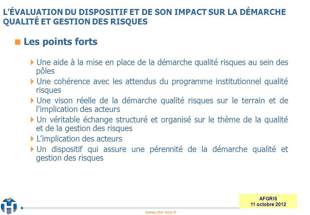 www.chu-nice.fr AFGRIS 11 octobre 2012 LÉVALUATION DU DISPOSITIF ET DE SON IMPACT SUR LA DÉMARCHE QUALITÉ ET GESTION DES RISQUES Les points forts Une