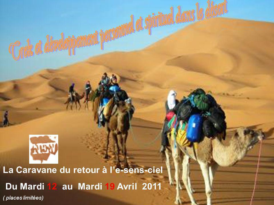 La Caravane du retour à le-sens-ciel Du Mardi 12 au Mardi 19 Avril 2011 ( places limitées)