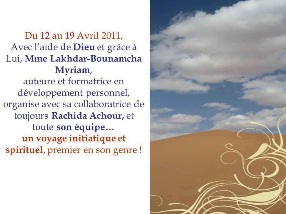 Du 12 au 19 Avril 2011, Avec laide de Dieu Dieu et grâce à Lui, Mme Lakhdar-Bounamcha Myriam, auteure et formatrice en développement personnel, organi