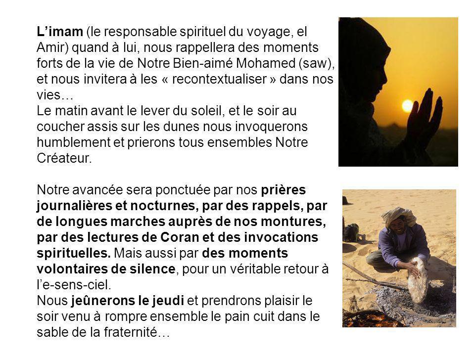 Limam (le responsable spirituel du voyage, el Amir) quand à lui, nous rappellera des moments forts de la vie de Notre Bien-aimé Mohamed (saw), et nous