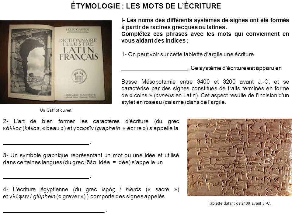 2- Lart de bien former les caractères décriture (du grec κάλλος (kállos, « beau ») et γραφεĩν (grapheîn, « écrire ») sappelle la _____________________