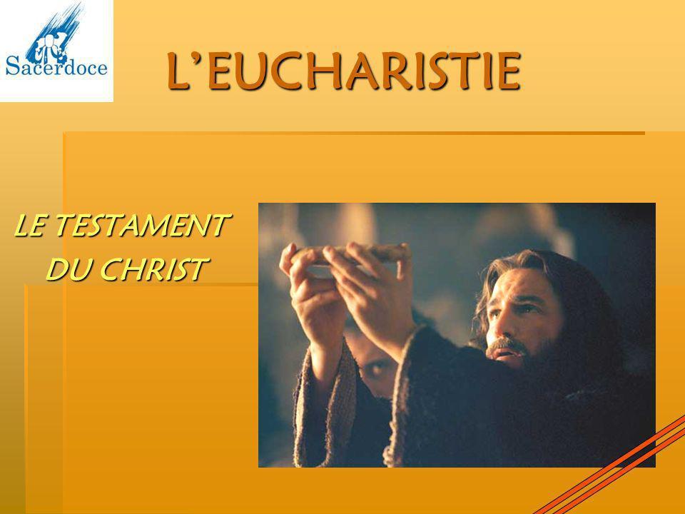 LEUCHARISTIE LE TESTAMENT DU CHRIST DU CHRIST